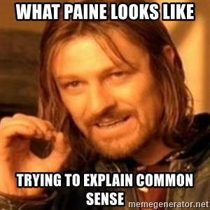ODN - What Paine looks like trying to explain common sense