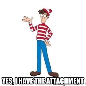 Where's Waldo - Yes, I have the attachment