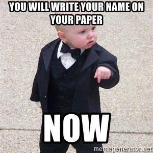 gangster baby - You will write your name on your paper Now