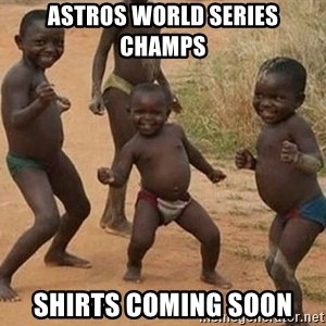 Dancing African Kid - Astros world series champs Shirts coming soon