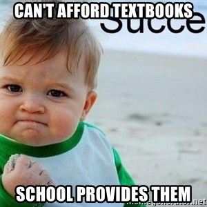 success baby - Can't afford textbooks School provides them
