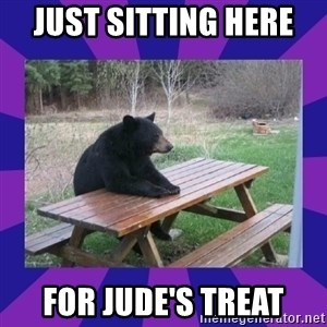 waiting bear - JUST SITTING HERE  FOR JUDE's TREAT