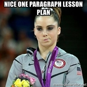 Not Impressed McKayla - Nice One Paragraph Lesson Plan