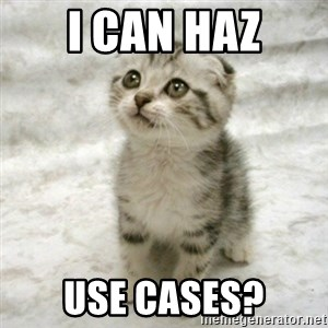 Can haz cat - I can Haz Use Cases?