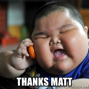 fat chinese kid - thanks matt