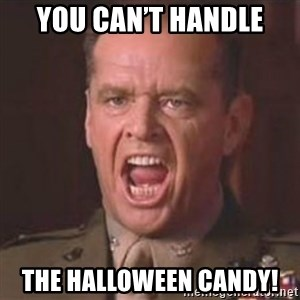 Jack Nicholson - You can't handle the truth! - You can't handle The halloween candy!