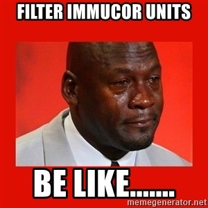 crying michael jordan - Filter immucor units Be like.......