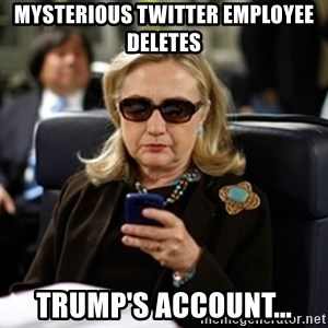 Hillary Clinton Texting - Mysterious twitter employee deletes trump's account...