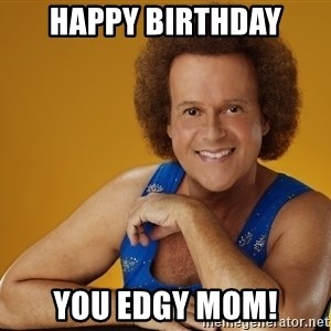 Gay Richard Simmons - Happy birthday you edgy mom!