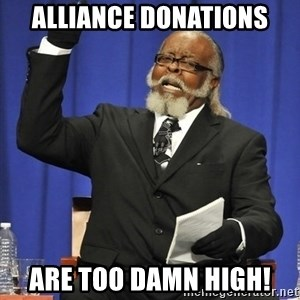 Rent Is Too Damn High - Alliance donations Are too damn high!