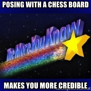 The more you know - Posing with a chess board Makes you more credible