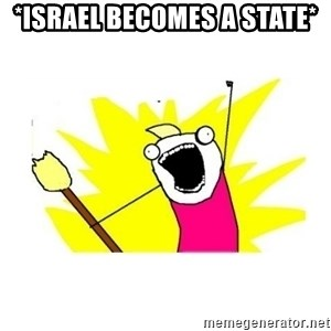 clean all the things blank template - *Israel becomes a state*
