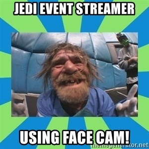 hurting henry - jedi event streamer using face cam!