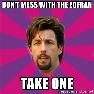 zohan - Don't mess with the zofran take one