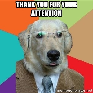 Business Dog - Thank you for your attention