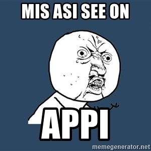 Y U No - mis asi see on  appi