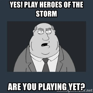 Family Guy Smoke - yes! Play Heroes of the storm are you playing yet?