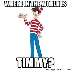 Where's Waldo - Where in the world is Timmy?