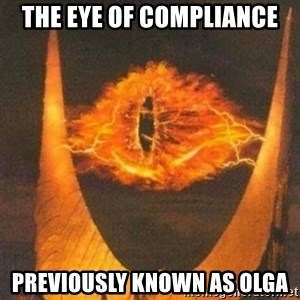 Eye of Sauron - The EYE OF COMPLIANCE PREVIOUSLY KNOWN AS OLGA
