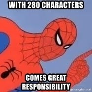 Spiderman - With 280 characters comes great responsibility