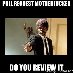 ENGLISH DO YOU SPEAK IT - Pull request motherfucker Do you review it