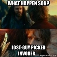Never Have I Been So Wrong - What happen son? LOst-guy picked invoker....