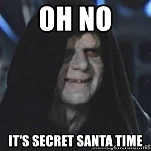 Sith Lord - oh no It's secret santa time