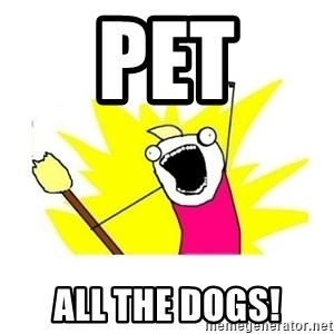 clean all the things blank template - PET ALL THE DOGS!