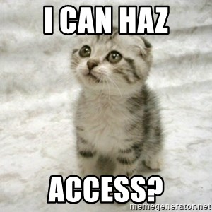 Can haz cat - I CAN HAZ ACCESS?