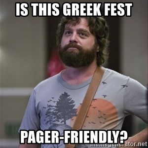 Alan Hangover - Is this Greek Fest Pager-friendly?