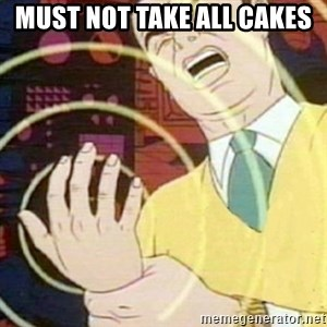 must not fap - must not take all cakes