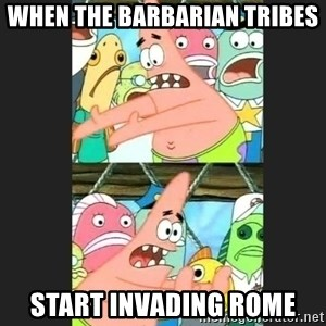 Pushing Patrick - when the barbarian tribes start invading rome