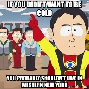 Captain Hindsight South Park - If you didn't want to be cold You probably shouldn't live in Western New York