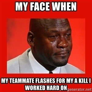 crying michael jordan - My face when My teammate flashes for my a kill i worked hard on