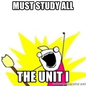 x all the y - Must Study all the Unit I