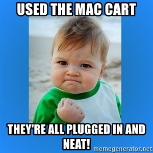 yes baby 2 - used the mac cart they're all plugged in and neat!
