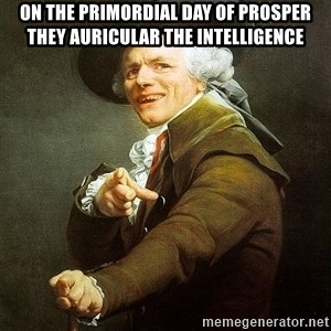 Ducreux - On the primordial day of prosper  They auricular the intelligence