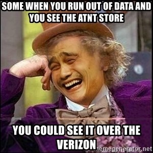 yaowonkaxd - SOME WHEN YOU RUN OUT OF DATA AND YOU SEE THE ATNT STORE   YOU COULD SEE IT OVER THE VERIZON