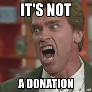 Arnold - It's Not a donation