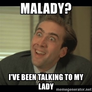 Nick Cage - Malady? I've been talking to My Lady