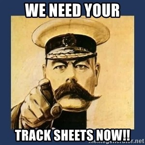 your country needs you - we need your track sheets now!!