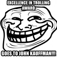 Troll Face in RUSSIA! - excellence in trolling award goes to john kauffman!!!