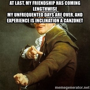 Ducreux - At last, my friendship has coming lengthwise  my unfrequented days are over, and experience is inclination a canzonet
