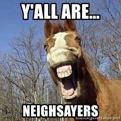 Horse - Y'ALL ARE... nEIGHSAYERS