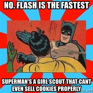 Batman Bitchslap - No. Flash is the fastest superman's a girl scout that cant  even sell cookies properly