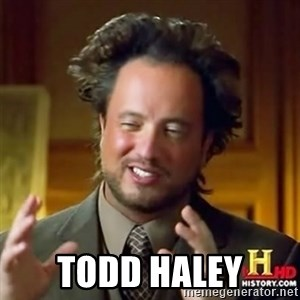 Alien guy - Todd Haley