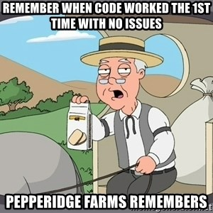Family Guy Pepperidge Farm - Remember when code worked the 1st time with no issues Pepperidge Farms remembers