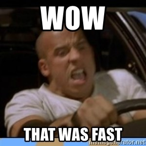 fast and furious - WOW That was fast