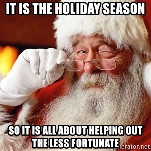 Capitalist Santa - It is the holiday season so it is all about helping out the less fortunate