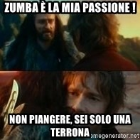 Never Have I Been So Wrong - zumba è la mia passione ! Non piangere, sei solo una terrona